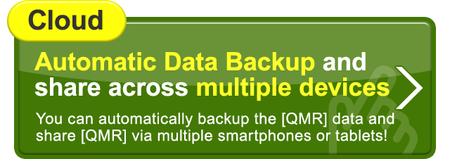 Automatic Data Backup and share across multiple devices.You can automatically backup the [QMR] data and share [QMR] via multiple smartphones or tablets!